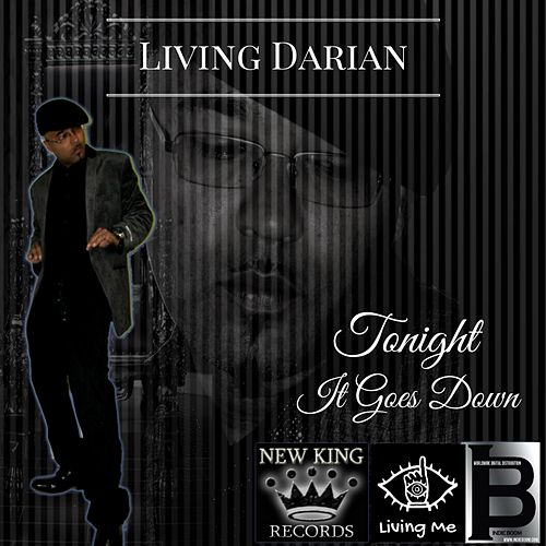 Tonight It Goes Down by Living Darian