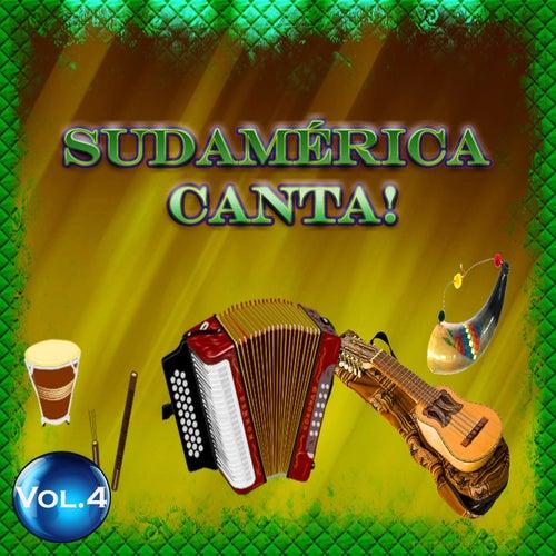 Sudamérica Canta! - Vol. 4 by Various Artists