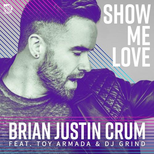 Show Me Love de Brian Justin Crum