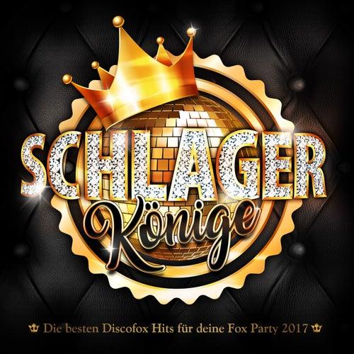 Schlager Könige - Die besten Discofox Hits für deine Fox Party 2017 de Various Artists