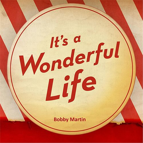 It's a Wonderful Life de Bobby Martin