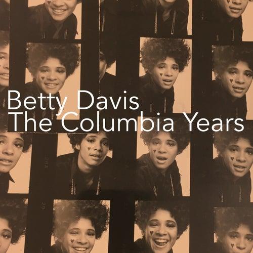 The Columbia Years by Betty Davis