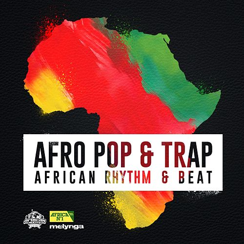 Afro Pop & Trap (African Rythm & Beat) de Various Artists