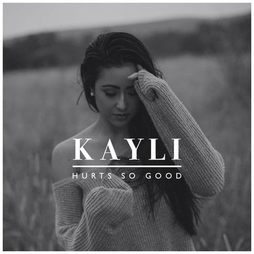 Hurts So Good de Kayli