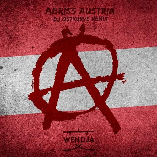 Abriss Austria (DJ Ostkurve Remix) von Wendja
