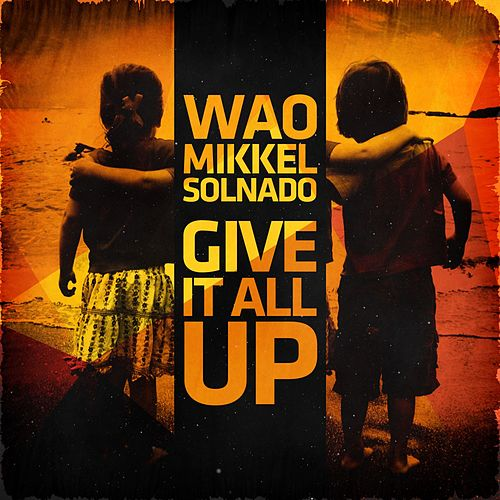 Give It All Up - Single de Wao