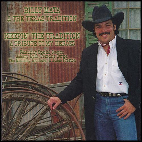 Keepin' the Tradition: A Tribute to My Heroes by Billy Mata and the Texas Tradition