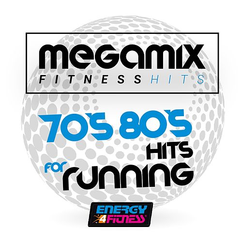 Megamix Fitness 70's 80's Hits for Running (25 Tracks Non-Stop Mixed Compilation for Fitness & Workout) by Various Artists