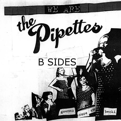 The Pipettes B Sides Collection de The Pipettes