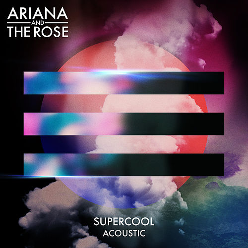 Supercool (Acoustic) by Ariana & The Rose