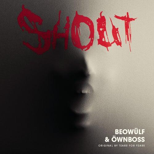 Shout by Öwnboss