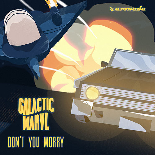 Don't You Worry by Galactic Marvl