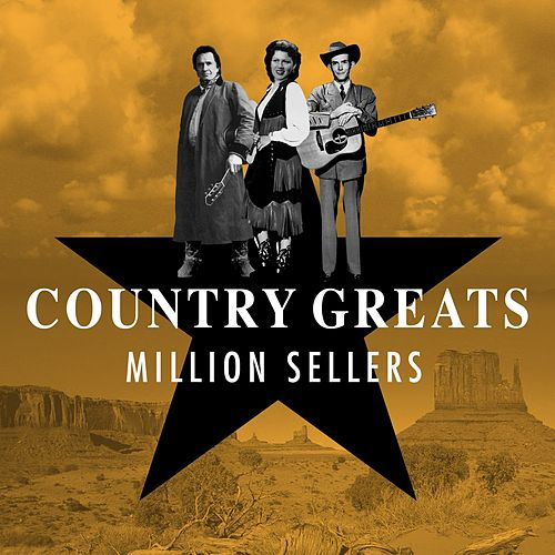Country Greats - Million Sellers by Various Artists