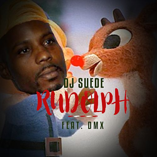 Rudolph (feat. DMX) de DJ Suede The Remix God
