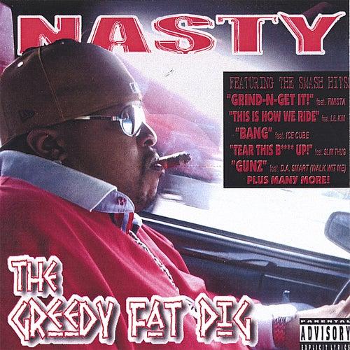 The Greedy Fat Pig de NASTY