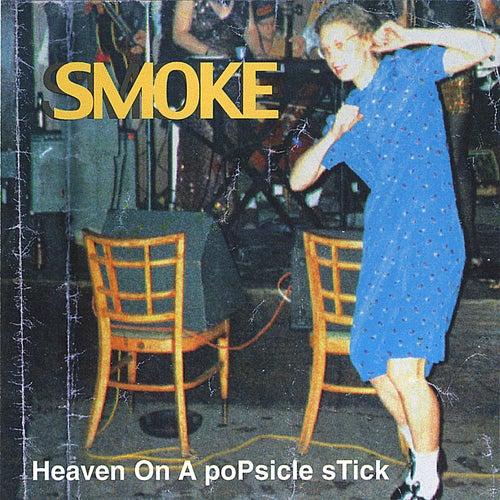 Heaven On a Popsicle Stick by Smoke
