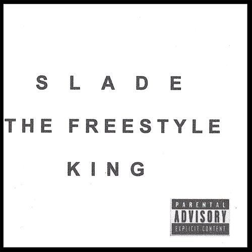 The Freestyle King de Slade