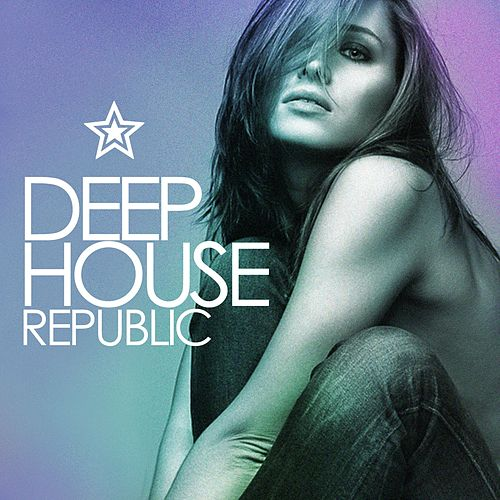 Deep House Republic by Various Artists