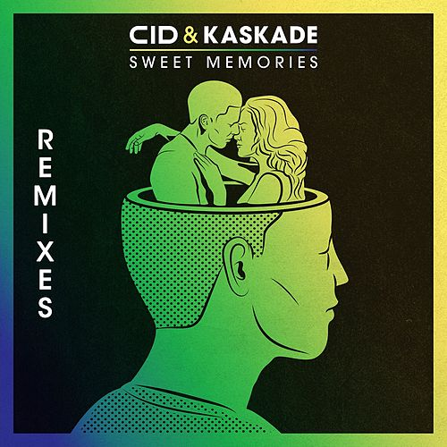 Sweet Memories (Remixes) de Kaskade