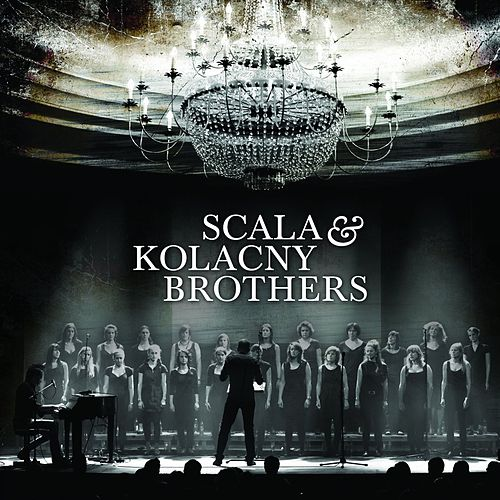Scala & Kolacny Brothers by Various Artists
