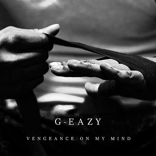 Vengeance On My Mind by G-Eazy