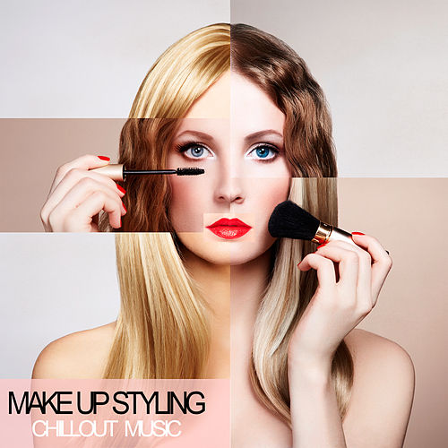 Make Up Styling Chillout Music von Various Artists