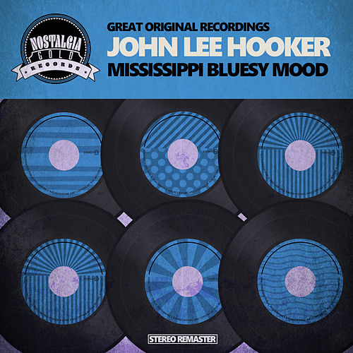Mississippi Bluesy Mood de John Lee Hooker