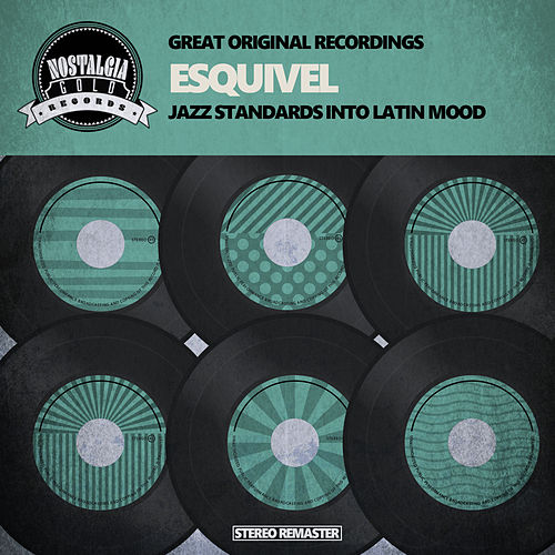 Jazz Standards Into Latin Mood by Esquivel