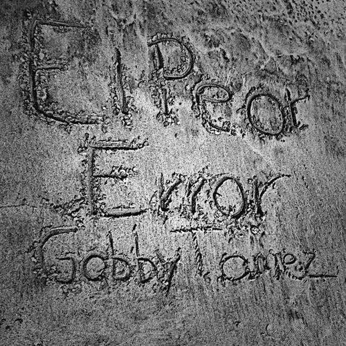 El Peor Error by Gabby Tamez