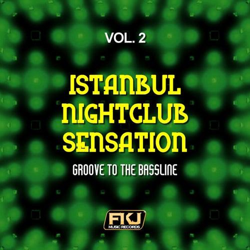Istanbul Nightclub Sensation, Vol. 2 (Groove to the Bassline) di Various Artists