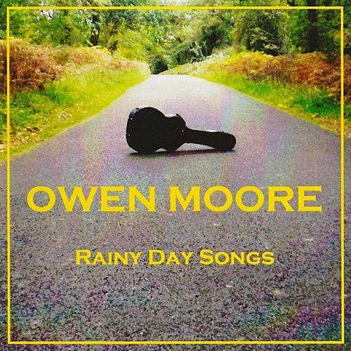 Rainy Day Songs by Owen Moore
