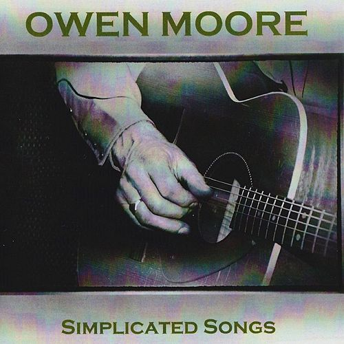 Simplicated Songs by Owen Moore