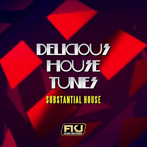 Delicious House Tunes (Substantial House) di Various Artists