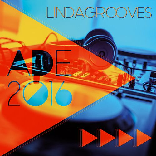 ADE 2016 Lindagrooves de Various Artists