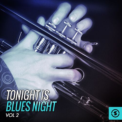 Tonight Is Blues Night, Vol. 2 by Various Artists