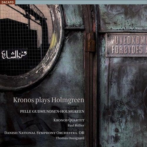 HOLMGREEN: Kronos Plays Holmgreen SACD de Various Artists