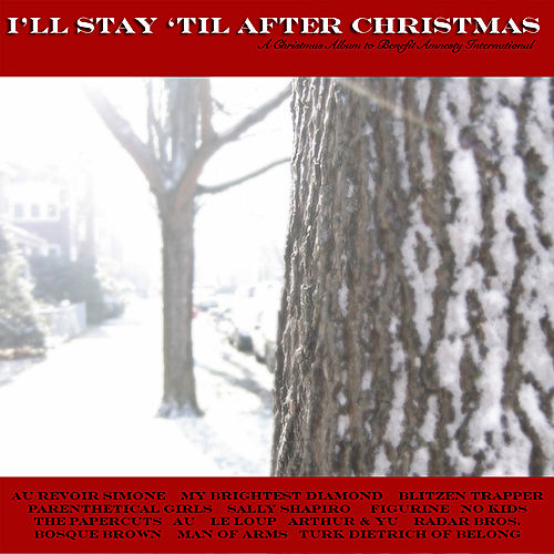 I'll Stay 'Til After Christmas by Various Artists