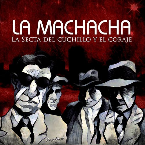 La Secta del Cuchillo y el Coraje by Machacha