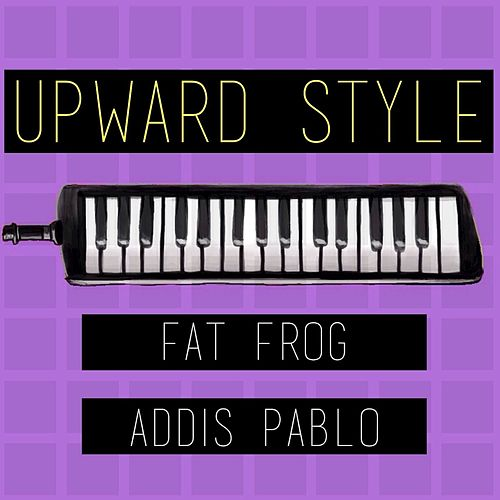 Upward Style by Fat Frog