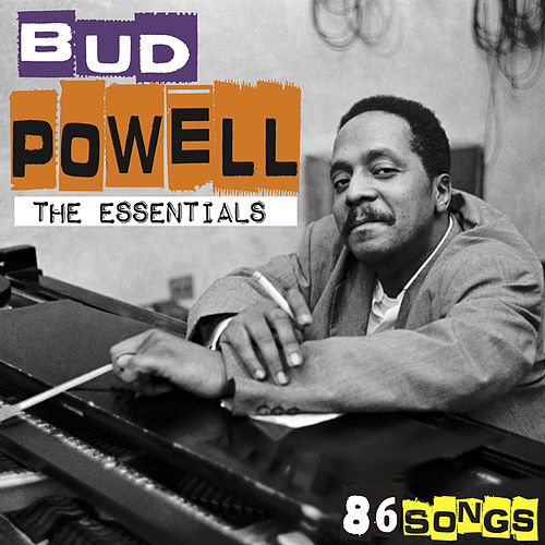 The essentials - 86 songs [Remastered] (Remastered) de Bud Powell