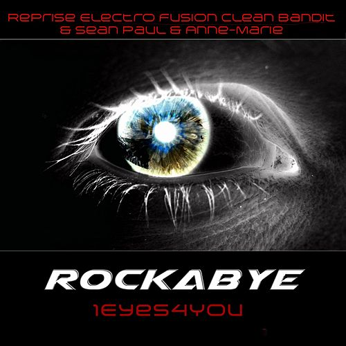 Rockabye (Reprise Clean Bandit & Sean Paul & Anne-Marie) de 1eyes4you