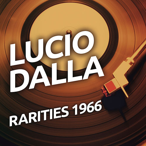 Lucio Dalla - Rarities 1966 von Lucio Dalla