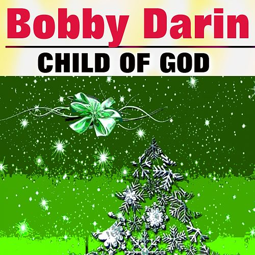 Child of God by Bobby Darin