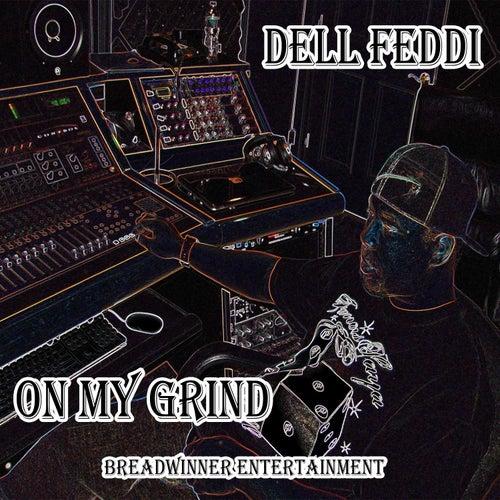 On My Grind by Dell Feddi