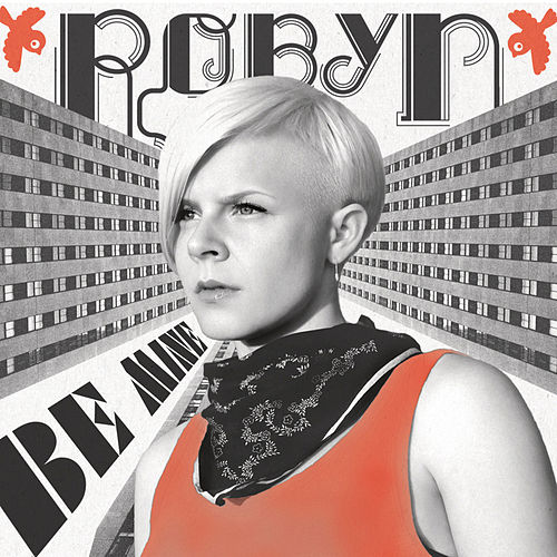 Be Mine! von Robyn