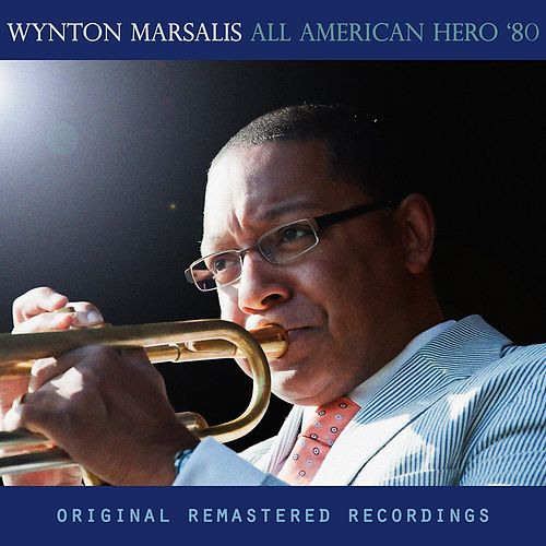 All American Hero '80 by Wynton Marsalis