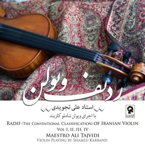 Radif of Iranian Violin by Maestro Ali Tajvidi (Vol. I, II, III, IV) de Shamlu Karband