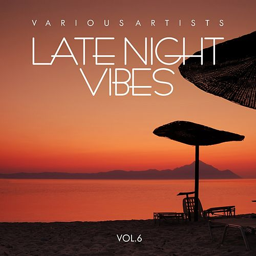Late Night Vibes, Vol. 6 de Various Artists