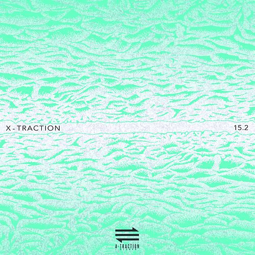 X-Traction 15.2 (15 Years of Electronic Music Selected by Marc Ayats) de Various Artists