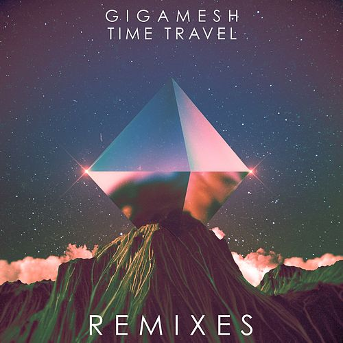 Time Travel Remixes by Gigamesh